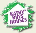 Buy My Houses, Sell My House, House for Cash, Kathy Buys Houses
